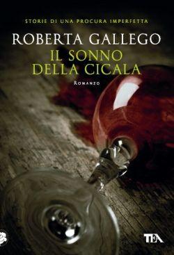 Il sonno della cicala, di Roberta Gallego.
