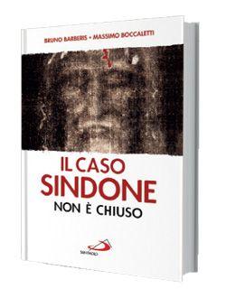 Il libro di Bruno Barberis, Il caso Sindone non è chiuso.