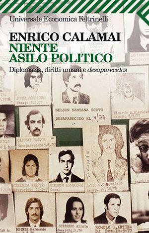 """Il libro di Calamai: """"Niente asilo politico""""."""