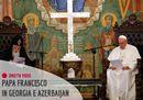 Diretta video: il Papa in Georgia e in Azerbaijan