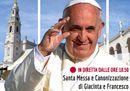Diretta Video: Messa con la canonizzazione di Giacinta e Francesco