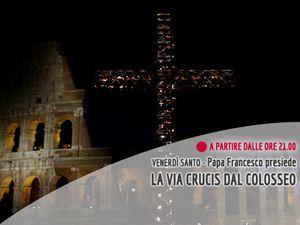 Diretta Streaming: la Via Crucis dal Colosseo con papa Francesco